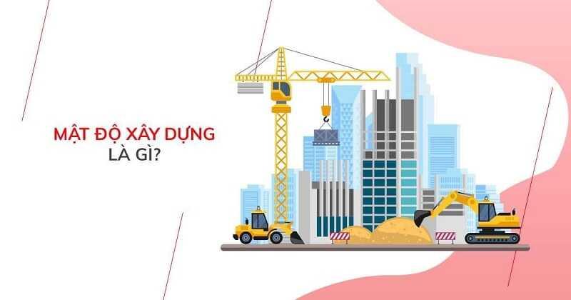 Mật độ xây dựng là gì? Khái niệm và cách tính mật độ xây dựng